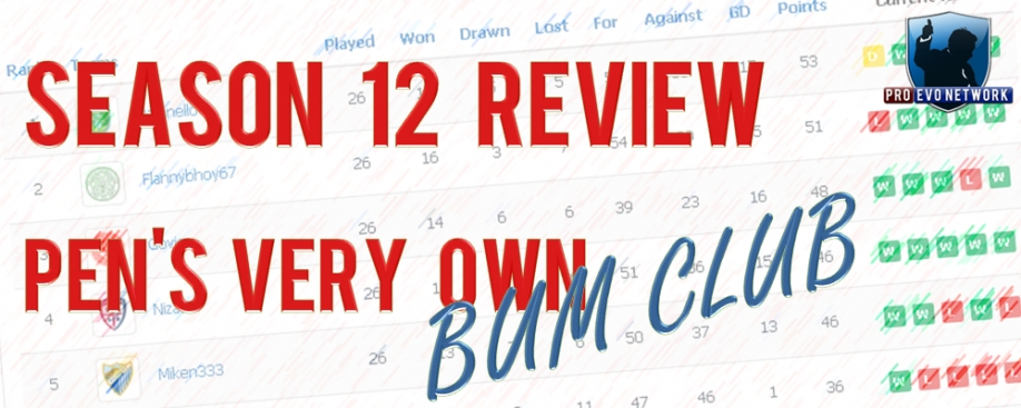 Season 12 Review in PENs very own BUM CLUB!